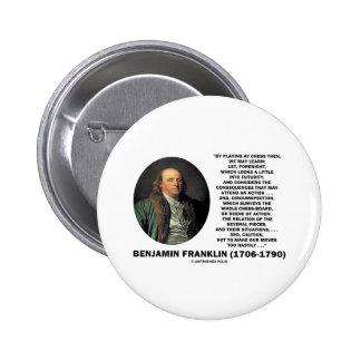Jugar la cita de Benjamin Franklin de la precaució Pin