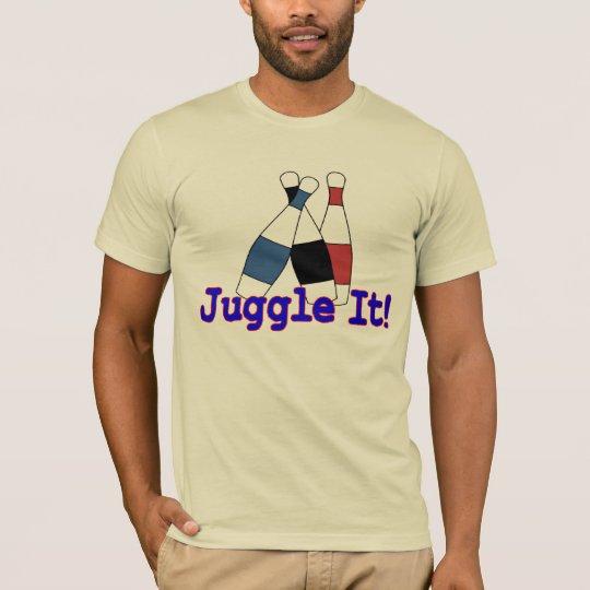 Juggle It Juggler T-Shirt