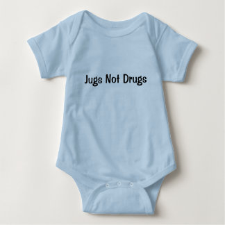 """Jugs Not Drugs"" Baby Shirt"