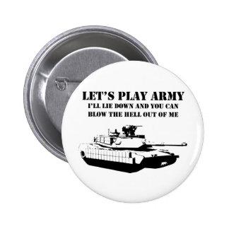 Juguemos al ejército pin redondo de 2 pulgadas