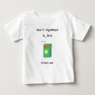 Juice Baby - Don't Squeeze It Infant T-shirt