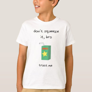 Juice Baby - Don't Squeeze It T-Shirt