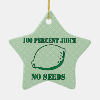 Juice No Seeds Ceramic Ornament