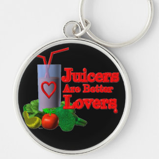Juicers are better lovers by Valxart.com Keychain