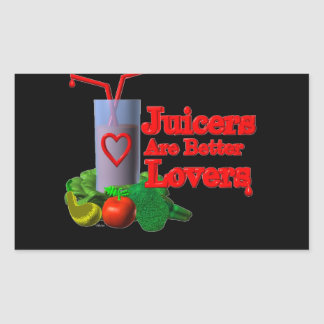 Juicers are better lovers by Valxart.com Rectangular Sticker
