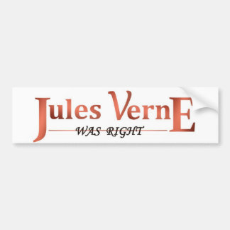 Jules Verne Was Right Car Bumper Sticker