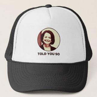 Julia Gillard - Told You So Trucker Hat