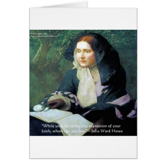 """Julia Ward Howe """"Your Faith"""" Wisdom Quote Gifts Card"""