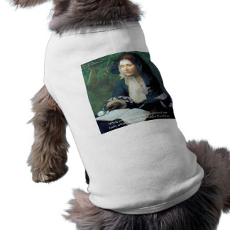 Julia Ward Howe Your Faith Wisdom Quote Gifts Doggie T-shirt