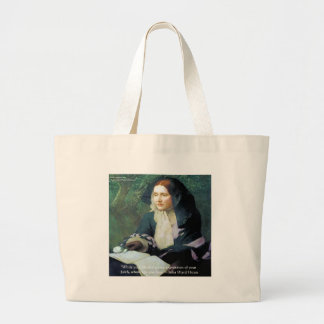 "Julia Ward Howe ""Your Faith"" Wisdom Quote Gifts Large Tote Bag"