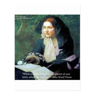 """Julia Ward Howe """"Your Faith"""" Wisdom Quote Gifts Postcard"""