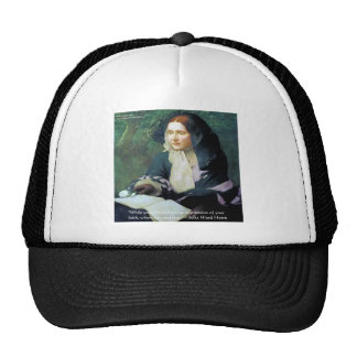 """Julia Ward Howe """"Your Faith"""" Wisdom Quote Gifts Trucker Hat"""