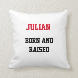 Julian Born and Raised Throw Pillow