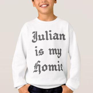 Julian is my homie sweatshirt