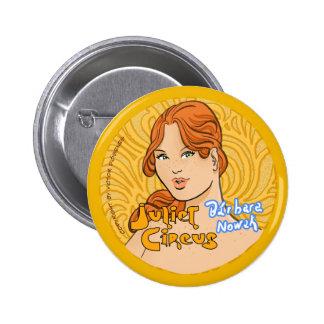 Juliet Circus - Barbara Nowak Pinback Button