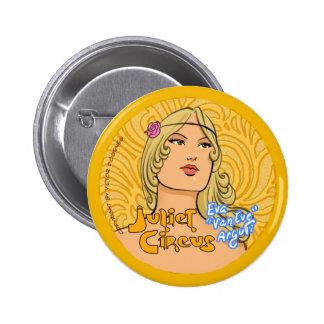 Juliet Circus - Eva Van Eve Arguti Button