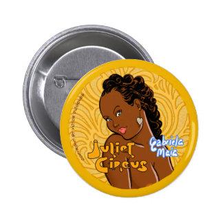 Juliet Circus - Gabriela Maia Pinback Button