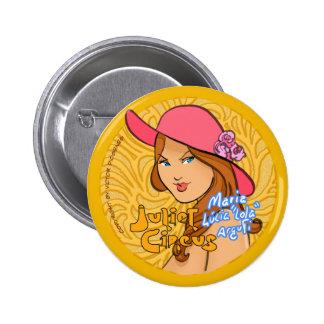 Juliet Circus - Maria Lucia Lola Arguti Pinback Button