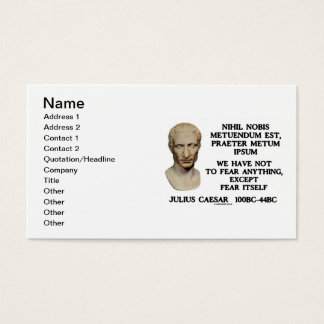 Julius Caesar Not To Fear Anything Except Fear Business Card