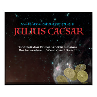 "Julius Caesar ""The fault dear Brutus..."" Poster"
