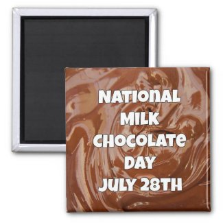 July 28 is Milk Chocolate Day Fun Holidays Magnet