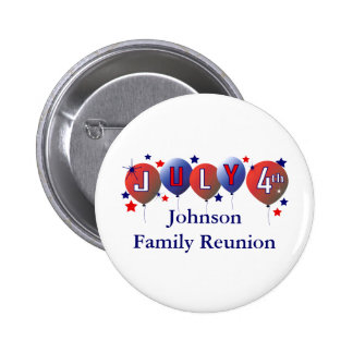 July 4th Family Reunion Pin Back Button
