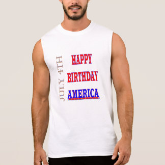 July 4th Happy Birthday America Sleeveless Shirt