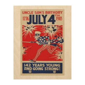 July 4th Uncle Sam's Birthday WWI Propaganda Wood Wall Art