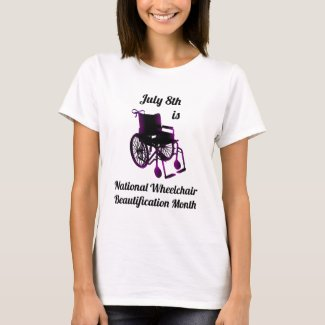 July 8th is National Wheelchair Beautification T-Shirt