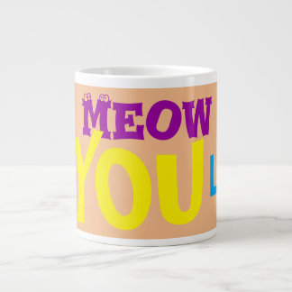 Jumbo Size Meow Love You Lots Coffee Mugs
