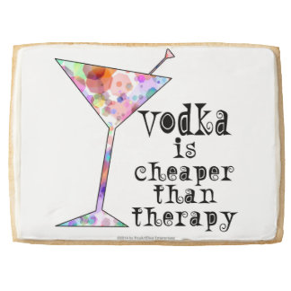 JUMBO SUGAR COOKIE, VODKA IS CHEAPER THAN THERAPY SHORTBREAD COOKIE
