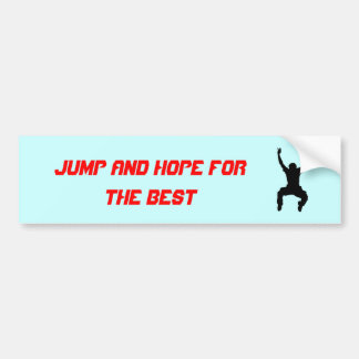 Jump and Hope for the Best funny Car Bumper Sticker
