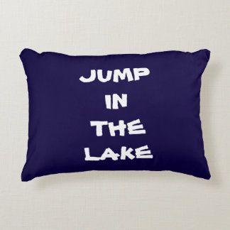 """JUMP IN THE LAKE"" LAKE HOUSE DECOR PILLOW"