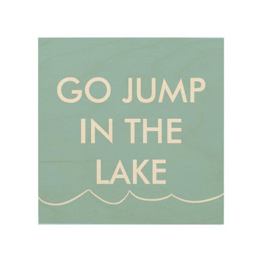 Lake Signs Wall Decor : Jump in the lake sign wood wall decor zazzle