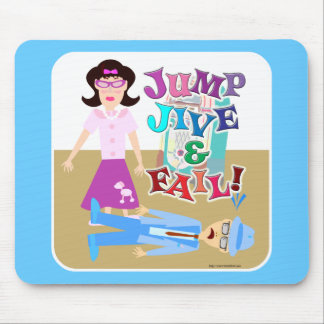 Jump Jive and Fail! Mouse Pad