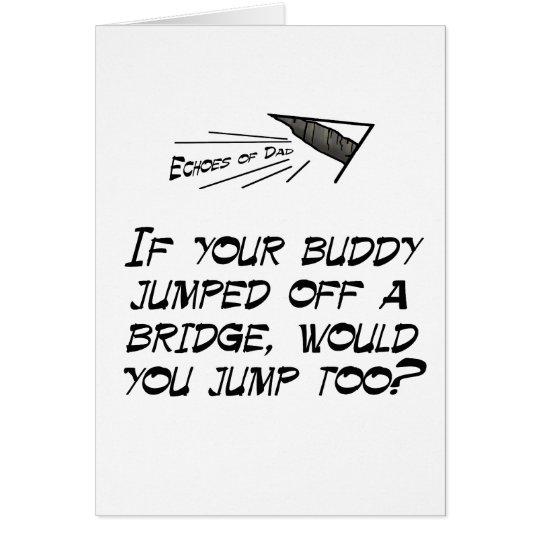 Jump off a bridge card