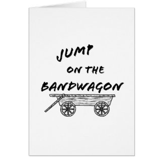 Jump on the Bandwagon Card