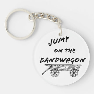 Jump on the Bandwagon Keychain
