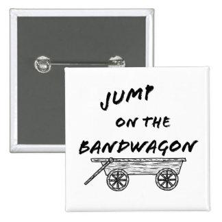 Jump on the Bandwagon Pinback Button