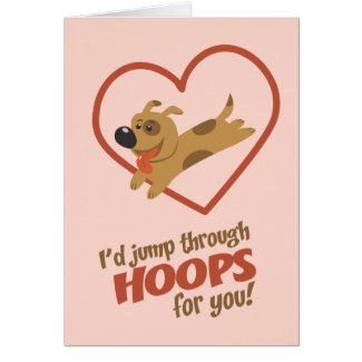 Jump Through Hoops Valentine's Day Greeting Card