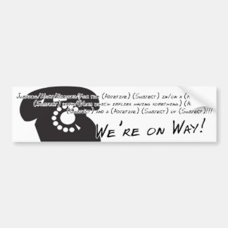 Jumping Long Phrases Template, We're on Way! Bumper Sticker
