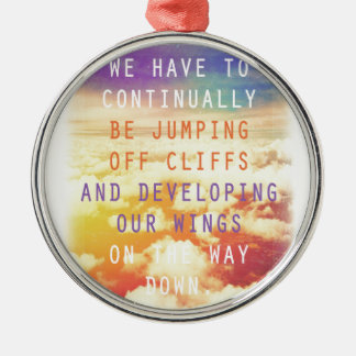 Jumping Off Cliffs Motivational Quote Metal Ornament
