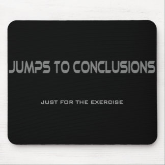 Jumps to Conclusions Mouse Pad