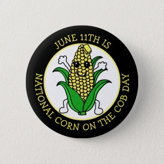 June 11th is National Corn on the Cob Day Button