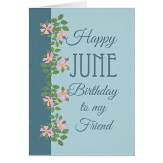 June Birthday Card for Friend: Dogroses on Blue Cards