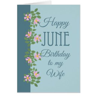 June Birthday Card for Wife: Dogroses on Blue Greeting Cards
