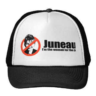Juneau I'm the woman for the job Hats
