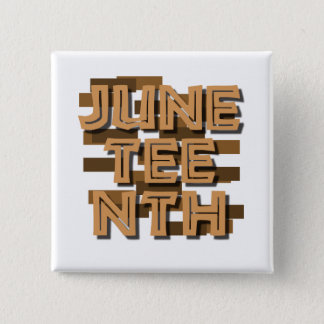 JUNETEENTH PINBACK BUTTON
