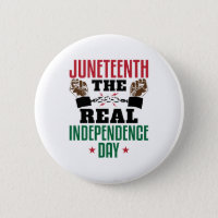 Juneteenth The Real Independence Day Button