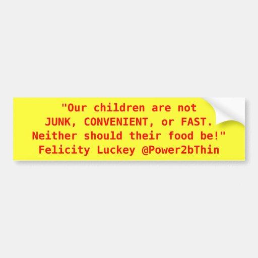 Junk, Convenient, or Fast Food Bumper Stickers